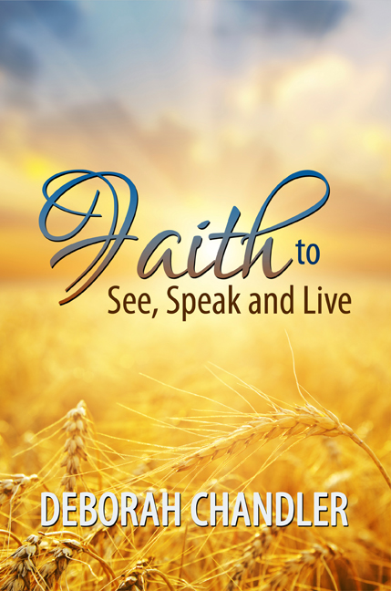 Faith to See, Speak and Live